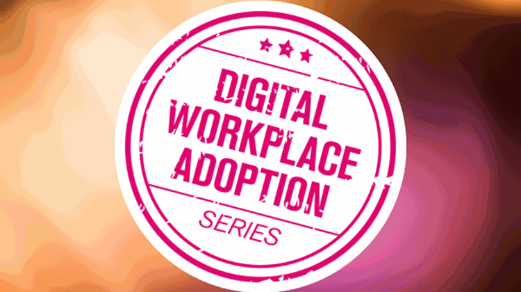 Introducing our digital workplace adoption series